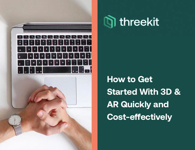 How to Get Started With 3D & AR Quickly and Cost-effectively