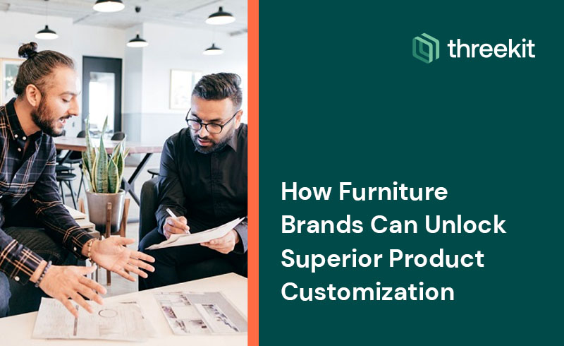 How Furniture Brands Can Unlock Superior Product Customization