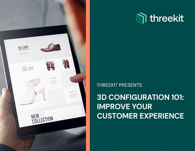 3D Configuration 101: Improve Your Customer Experience